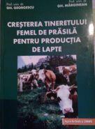 Cresterea tineretului femel de prasila pentru productia de lapte | Autori: Gh. Georgescu, Gh. Marginean
