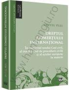 Dreptul comertului international - In contextul noului Cod civil, al noului Cod de procedura civila si al actelor europene in materie | Autor: Oliviu Puie