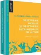 Drepturile morale si drepturile patrimoniale de autor. Editia a II-a, revizuita | Autor: Andreea Paula Seucan