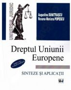 Dreptul Uniunii Europene. Sinteze si aplicatii | Autori: Mihaela Augustina Dumitrascu, Roxana Mariana Popescu