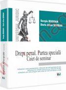 Drept penal. Partea speciala. Caiet de seminar | Autori: Sergiu Bogdan, Doris Alina Serban