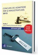 Concurs de admitere la INM si Magistratura 2015. Proba 1. Grile. Penal si Procesual penal