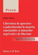 Libertatea de apreciere a judecatorului in materia sanctiunilor si masurilor neprivative de libertate | Cu referiri la Noul Cod penal si Noul Cod de procedura penala | Autor: Groza Dalina