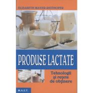 Produse lactate | Tehnologii si retete de obtinere | Autor: Elisabeth Mayer-Reithofer