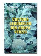 Cultura legumelor din grupa verzei | Autori: V. Popescu, R. Zavoianu