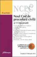 Noul Cod de procedura civila si 11 legi uzuale | Data aparitiei: 26 februarie 2013