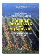 Indrumatorul viticultorului amator | Soiurile rezistente de vita-de-vie si particularitatile lor de cultura | Autor: Virgil Grecu