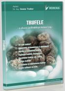 TRUFELE - O afacere profitabila pe termen lung (Autor: Dr. Ing. Ioana Tudor)