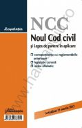 Noul Cod civil si Legea de punere in aplicare [Corespondenta cu reglementarile anterioare, legislatie conexa si index alfabetic]