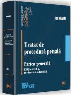 Tratat de procedura penala. Partea generala, 2013 | Carte de: Ion Neagu
