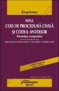 Noul Cod de procedura civila si Codul anterior. Prezentare comparativa, cu index alfabetic si legislatie conexa  [Actualizare: 16 aprilie 2013]