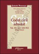 Codul civil adnotat [volumul III - Despre bunuri] | Autori: M.-M. Pivniceru, P. Perju, G. Protea, C. Susanu