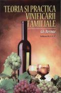 Teoria si practica vinificarii familiale | Autor: Gh. Bernaz