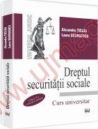 Dreptul securitatii sociale. Editia a V-a, 2014 | Autori: Alexandru Ticlea, Laura Georgescu