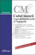 Codul muncii. Legea dialogului social si 7 legi uzuale | Actualizare: 26 martie 2014