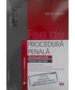 Fise de procedura penala. Partea generala. Partea speciala (Noul Cod de procedura penala) | Autor: Mihail Udroiu