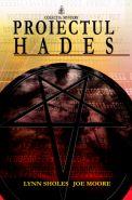Proiectul Hades | Autori: Lynn Sholes, Joe Moore