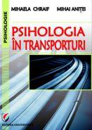 Psihologia in transporturi | Autori: Mihaela Chraif, Mihai Anitei