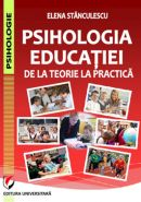 Psihologia educatiei. De la teorie la practica | Autor: Elena Stanculescu