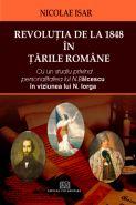 Revolutia de la 1848 in Tarile Romane. Cu un studiu privind personalitatea lui N. Balcescu in viziunea lui N. Iorga