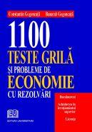 1100 Teste grila si probleme de economie cu rezolvari, 2013 | Autori: Constantin Gogoneata, Basarab Gogoneata