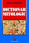 Dictionar mitologic | Autor: Rodica Chiriacescu