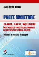 Pacte societare, Editia a II-a - Clauze, pacte, intelegeri intre asociatii societatilor comerciale in reglementarea Noului Cod Civil