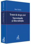 Tratat de drept civil. Succesiunile si liberalitatile   Autor: Chirica Dan