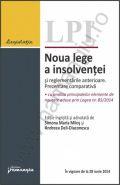 Noua lege a insolventei si reglementarile anterioare. Prezentare comparativa cu analiza principalelor elemente de noutate aduse prin Legea nr. 85/2014